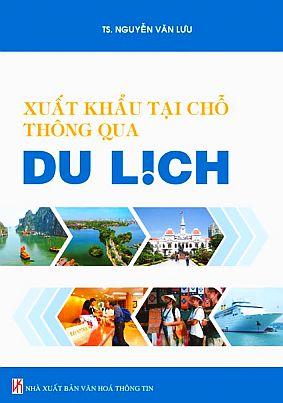 Sách mới: Xuất khẩu tại chỗ thông qua du lịch