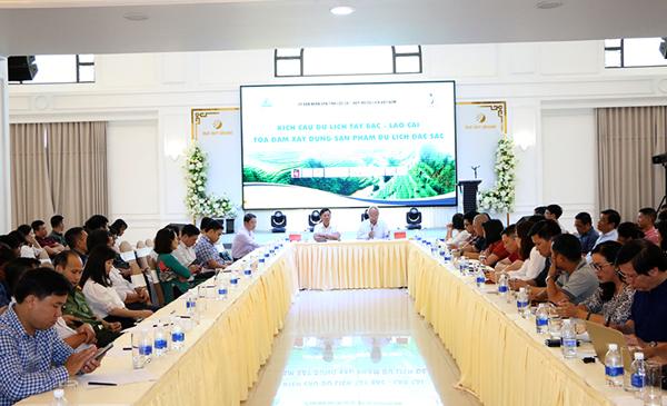 Kích cầu du lịch Tây Bắc – Lào Cai và tọa đàm xây dựng sản phẩm du lịch đặc sắc