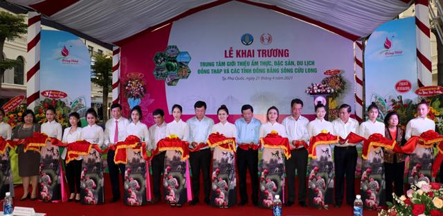 Khai trương Trung tâm Giới thiệu Ẩm thực - Đặc sản - Du lịch Đồng Tháp và các tỉnh đồng bằng sông Cửu Long tại Phú Quốc