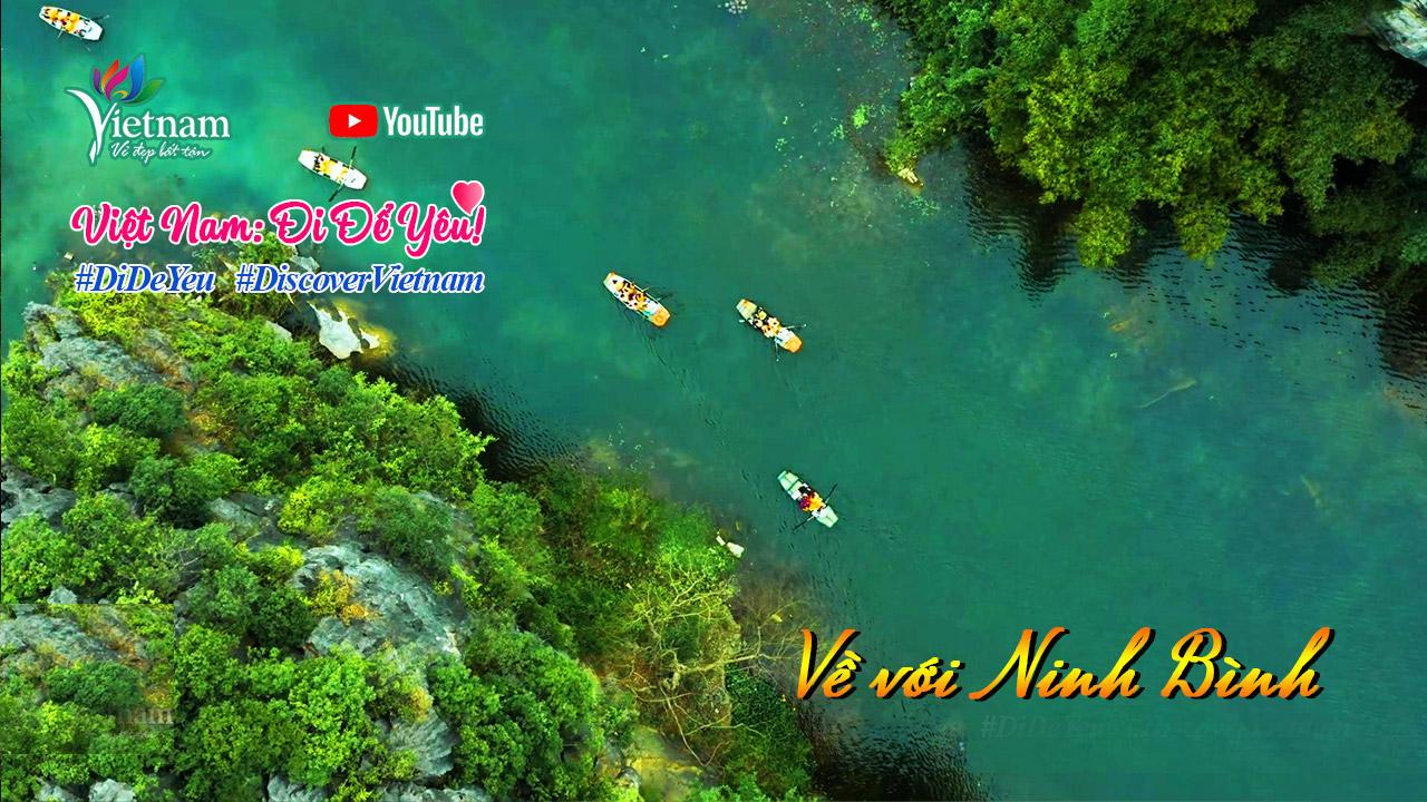 """Chính thức ra mắt clip """"Việt Nam: Đi Để Yêu! - Về với Ninh Bình"""" hưởng ứng Năm Du lịch quốc gia 2021"""