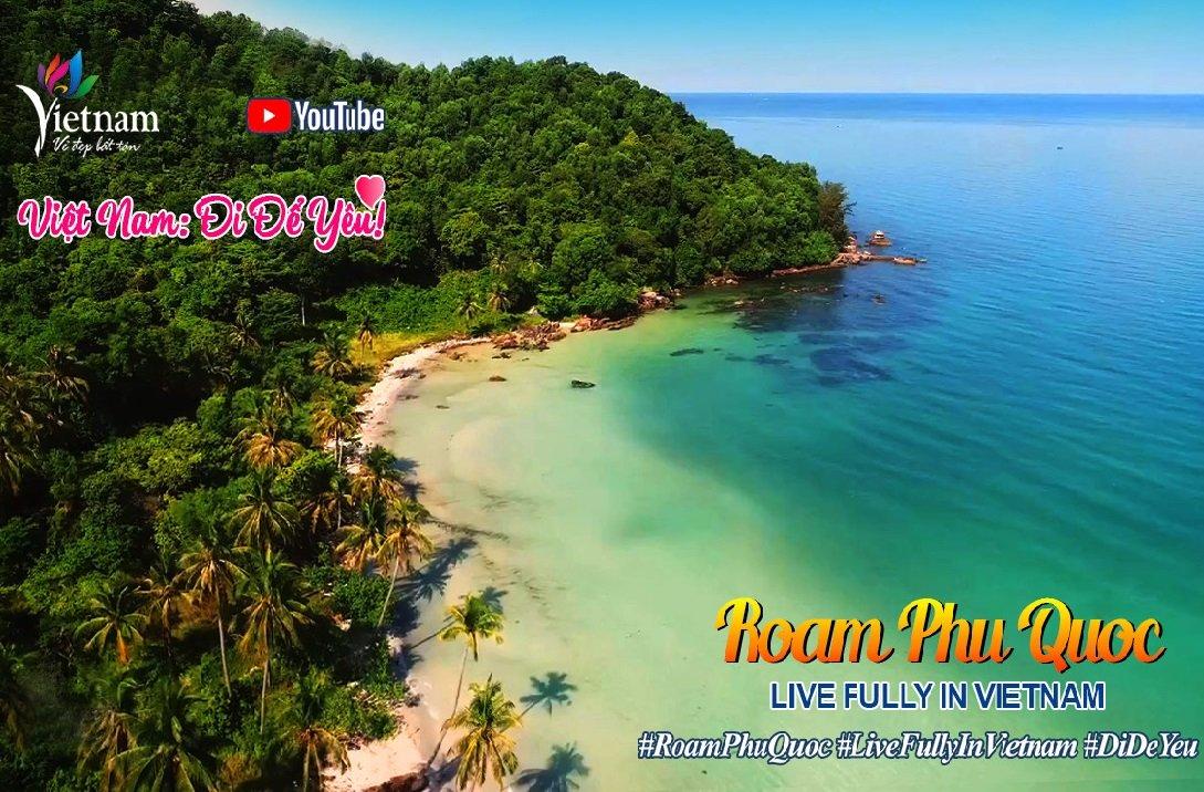 """Du ngoạn Phú Quốc và khám phá thiên đường nghỉ dưỡng qua clip """"Việt Nam: Đi Để Yêu! - Roam Phu Quoc"""""""